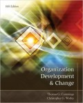 ORGB 421 Managing Organizational Change, organization development & change, cumming and worley, 10th edition