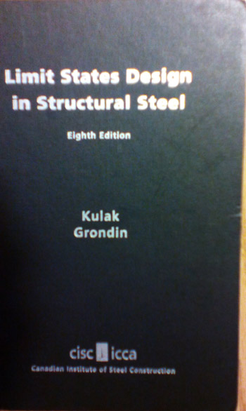 Limit State Design in Structural Steel (Kulak & Grondin, 8th ed. 2009)