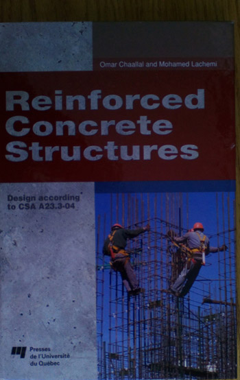 Reinforced Concrete Structures Design according to CSA A23.3-04 (Chaallal & Lachemi, 2010 ed.)