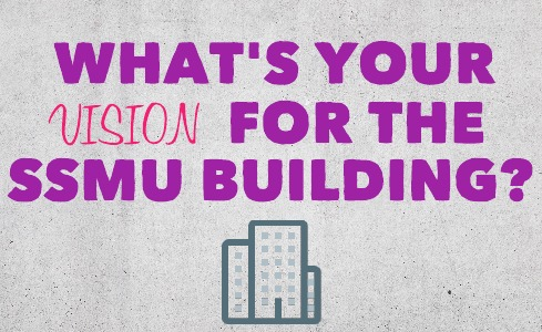 Tell us your vision for the SSMU building and win a gift card!