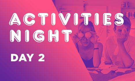 Activities Night - Day 2