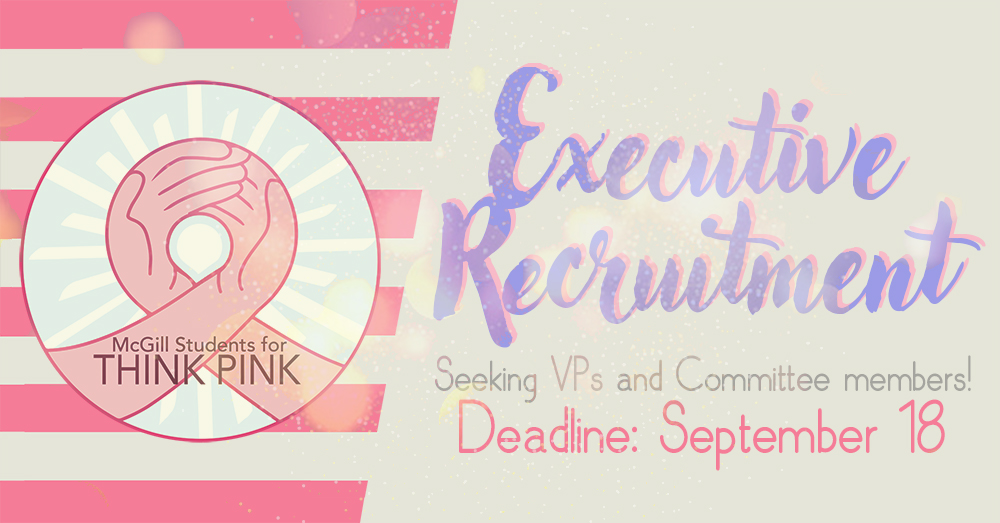 McGill Students for Think Pink Executive Recruitment