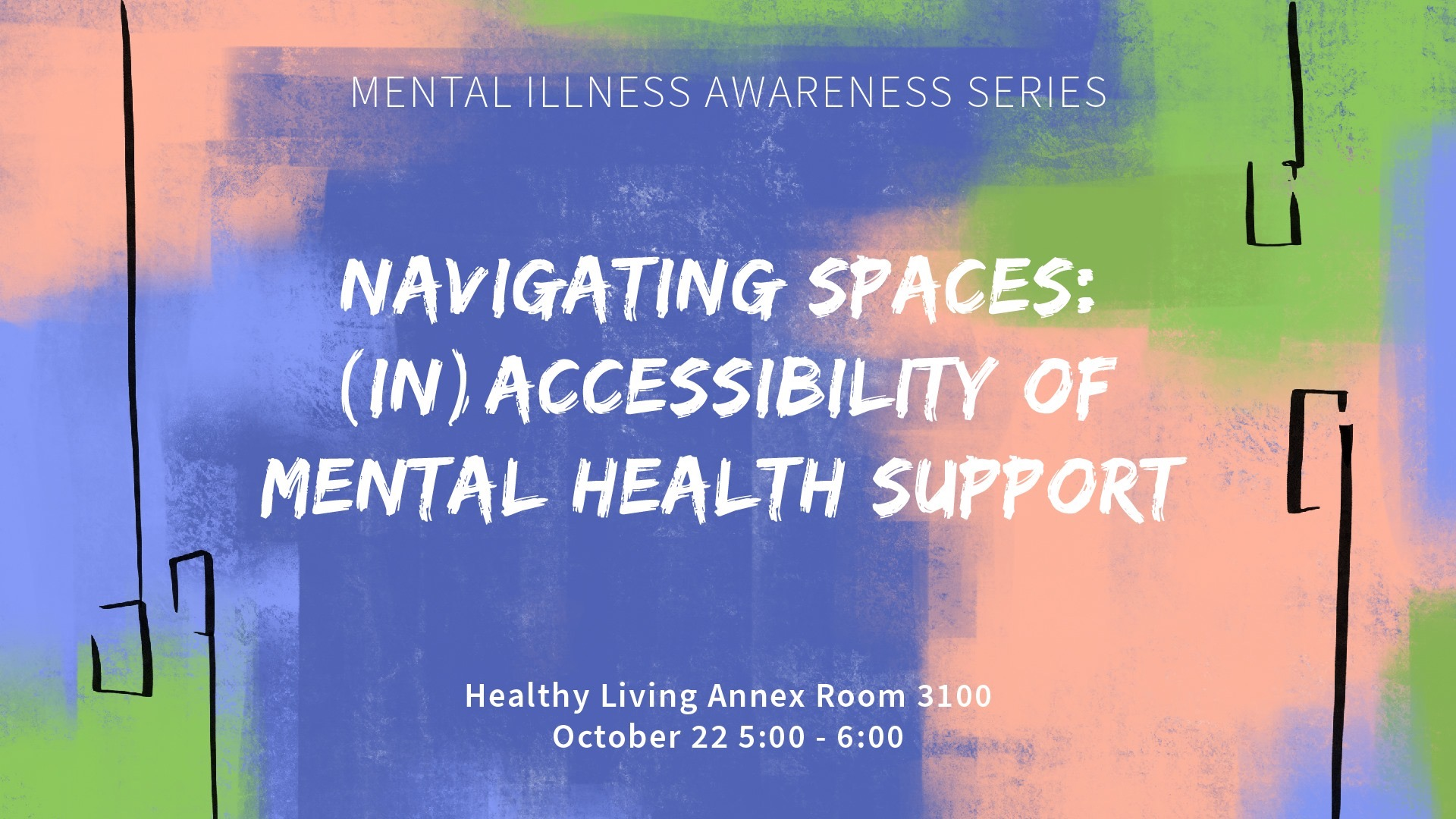 Mental Illness Speaker Series: (In)Accessibility